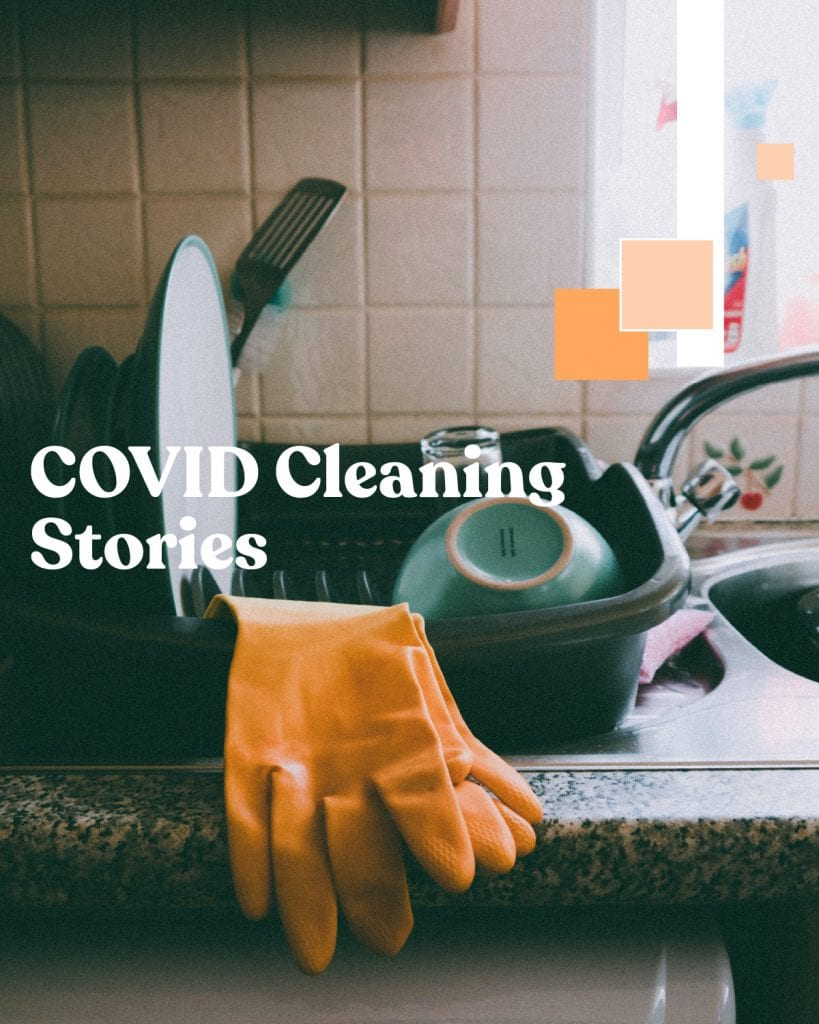 Covid Cleaning Stories